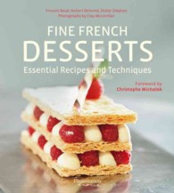 FINE FRENCH DESSERTS. ESSENTIAL RECIPES AND TECHNIQUES, EDITION EN ANGLAIS: ESSENTIAL RECIPES AND TECHNIQUES