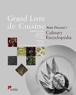Grand Livre De Cuisine : Alain Ducasse's Culinary Encyclopedia