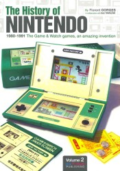 The History of Nintendo : 1980-1991 the Game &amp; Watch Games, an Amazing Invention &lt;2&gt;