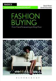 Fashion Buying : From Trend Forecasting to Shop Floor (Basics Fashion Management)
