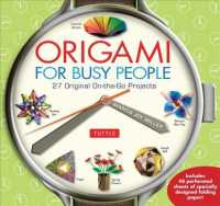 Origami for Busy People 30 Easy Origami Projects for People on the Go