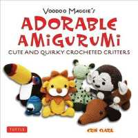 Voodoo Maggie's Adorable Amigurumi :Cute and Quirky Crochet Critters