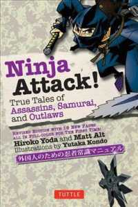 Ninja Attack True Tales of Assassinsm Samurai and Outlaws