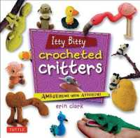 Itty Bitty Crocheted Critter Amigurumi with Attitude!