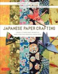 Japanese Paper Crafting : Create 17 Paper Craft Projects and Make Your Own Beautiful Washi Paper