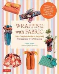 Wrapping with Fabric Your Complete Guide to Furoshiki -the Japanese Art of Wrapping