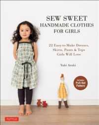 Sew Sweet Handmade Clothes for Girls 22 Easy-to-Make Dresses, Skirts, Pants and Tops Girls Will Love