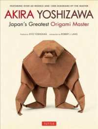 Akira Yoshizawa : Japan's Greatest Origami Master Featuring Over 60 Models and 1000 Diagrams by the Master