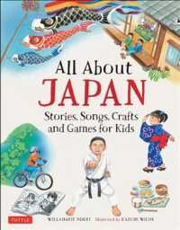All About Japan Stories, Songs, Crafts and Games for Kids