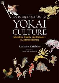 An Introduction to Yokai Culture : Monsters, Ghosts, and Outsiders in Japanese History (Japan Library Series)