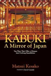 Kabuki, a Mirror of Japan: Ten Plays that Offer a Glimpse into Evolving (Japan Library Series)Sensibilities