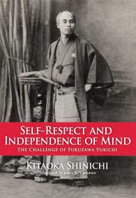 Self-Respect and Independence of Mind : The Challenge of Fukuzawa Yukichi (Japan Library Series)