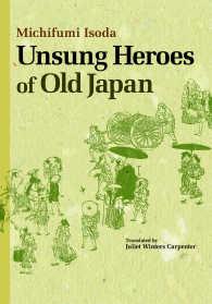 Unsung Heroes of Old Japan (Japan Library Series)
