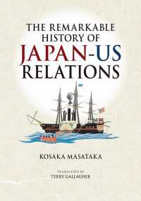 The Remarkable History of Japan-US Relations (Japan Library Series)