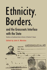 Ethnicity, Borders, and the Grassroots Interface with the State : Studies on Southeast Asia in Honor of Charles F. Keyes
