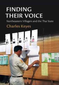 Finding Their Voice : Northeastern Villagers and the Thai State