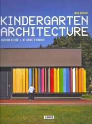 New Kindergarten Architecture : Guidelines & 37 Case Studies