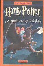 Harry Potter y el prisionero de Azkaban / Harry Potter and the Prisoner of Azkaban (Harry Potter)