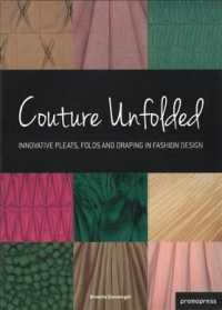 Couture Unfolded / Plisses et Creation : Innovative Pleats, Folds and Draping in Fashion Design / Plis, Plisses et Drapes Originaux Pour la Mode (Bilingual)
