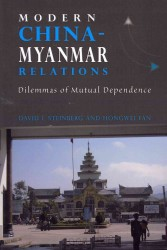 Modern China-Myanmar Relations : Dilemmas of Mutual Dependence (Nias - Nordic Institute of Asian Studies Monograph)