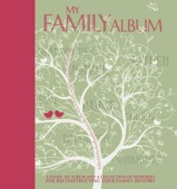 My Family Album : A Diary, an Album and a Collection of Memories for Reconstructing Your Family History (GJR SPI)