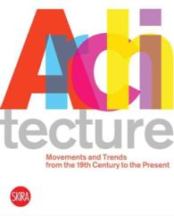 Architecture : Movements and Trends from the 19th Century to the Present