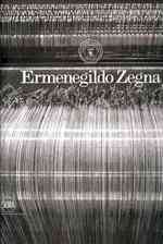 Ermenegildo Zegna : An Enduring Passion for Fabrics, Innovation, Quality, and Style (BOX)