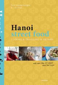 Hanoi Street Food : Cooking & Travelling in Vietnam