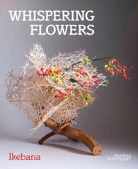 Whispering Flowers : Ikebana