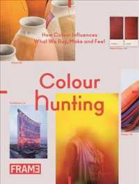 Colour Hunting : How Colour Influences What We Buy, Make and Feel