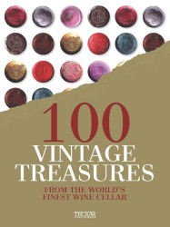 100 Vintage Treasures : From the World's Finest Wine Cellar