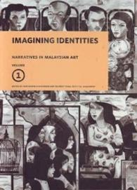 Narratives in Malaysian Art Volume 1: Imagining Identities