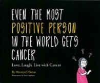 Even the Most Positive Person in the World Gets Cancer