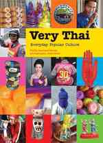Very Thai : Everyday Popular Culture (Reprint)