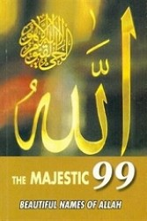 THE MAJESTIC 99 BEAUTIFUL NAMES OF ALLAH