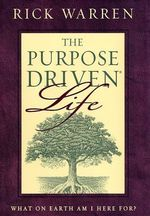 PURPOSE DRIVEN LIFE