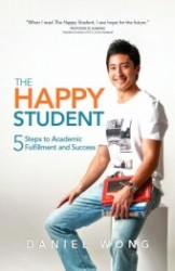 The Happy Student - 5 Steps To Academic Fulfillment And Success