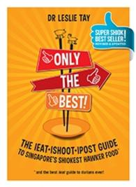 Only The Best : the ieatishootipost guide to Singapore's Shiokest Hawker Food (2nd Edition)