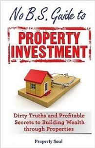 No B.S. Guide to Property Investment