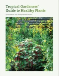 Tropical Gardeners&#039; Guide To Healthy Plants