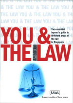 You &amp; The Law: The Essential Layman&#039;s Guide To Different Areas Of The Law In Singapore (4th Edition)