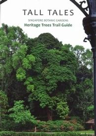 Tall Tales Singapore Botanic Gardens Heritage Trees Trail Guide
