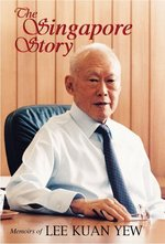 Singapore Story :Memoirs Lee Kuan Yew