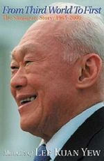 From Third World to First: Memoirs of Lee Kuan Yew