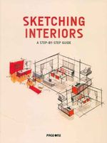 SKETCHING INTERIORS: A STEP-BY-STEP GUID