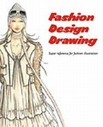 Fashion Design Drawing: A Super Reference Book