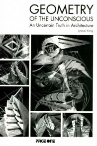 Geometry of the Unconscious : An Uncertain Truth In Architecture