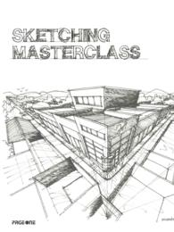Sketching Masterclass : A Guide to Sketching from Freedrawinglesson.blogspot.com -- Paperback