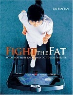 Fight the Fat : What You Must Know and Do to Lose Weight -- Paperback