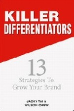 Killer Differentiators : 13 Strategies to Grow Your Brand -- Hardback